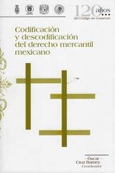 Codificación y Descodificación del Derecho Mercantil Mexicano
