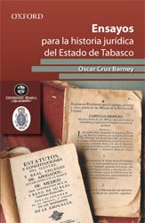 Ensayos para la historia jurídica del Estado de Tabasco