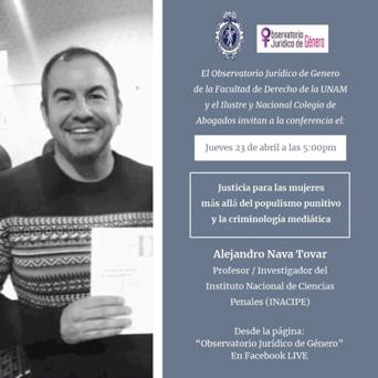 El Observatorio Jurídico de Género de la Facultad de Derecho de la UNAM y del Ilustre y Nacional Colegio de Abogados.