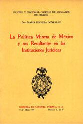 La Política Minera de México y sus Resultantes